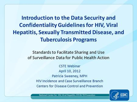 Introduction to the Data Security and Confidentiality Guidelines for HIV, Viral Hepatitis, Sexually Transmitted Disease, and Tuberculosis Programs CSTE.