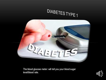 The blood glucose meter: will tell you your blood sugar level/blood rate.