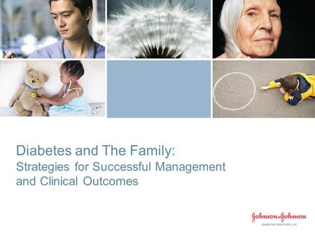 Diabetes and The Family: Strategies for Successful Management and Clinical Outcomes.