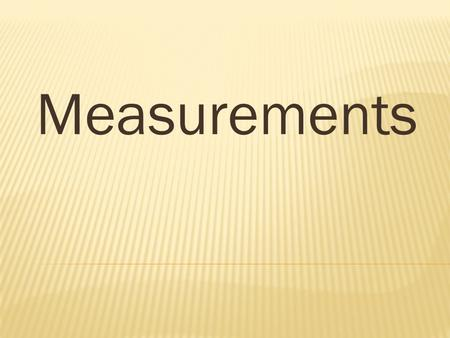 Measurements.  English system is a measurement system used by the United States.  Length is measured in: Inches Feet Miles  Volume is measured in:
