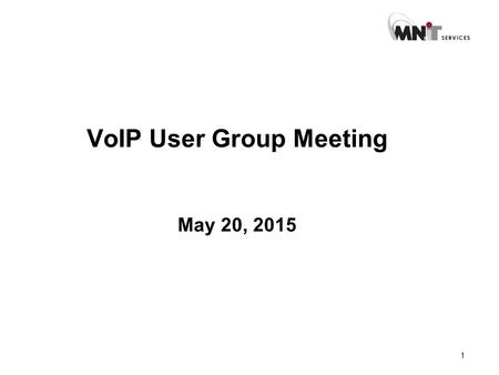 1 VoIP User Group Meeting May 20, 2015. 2 Agenda 1.Fax services – update 2.Passwords on UCM User webpage 3.Other topics Q and A throughout the meeting.