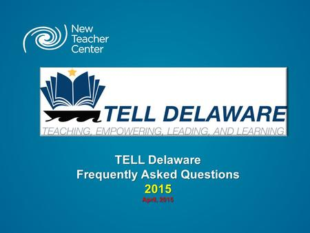 TELL Delaware Frequently Asked Questions 2015 April, 2015.