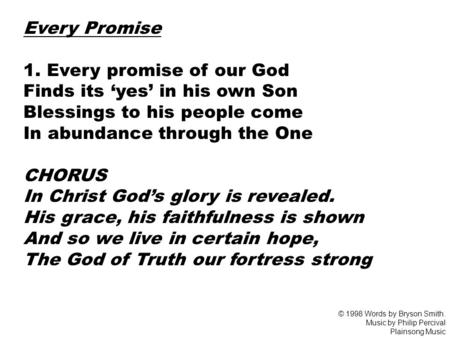 1. Every promise of our God Finds its 'yes' in his own Son