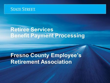 Retiree Services Benefit Payment Processing Fresno County Employee's Retirement Association.