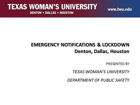 EMERGENCY NOTIFICATIONS & LOCKDOWN Denton, Dallas, Houston