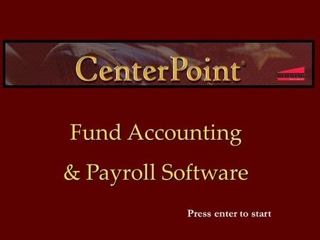 Fund Accounting & Payroll Software Press enter to start.