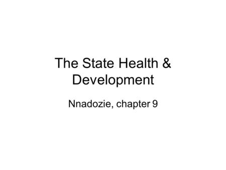The State Health & Development Nnadozie, chapter 9.