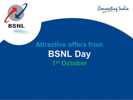 Attractive offers from BSNL Day 1 st October. 20% extra talk time on the following Top-up Vouchers S.No. Top-Up Denomination (with MRP in Rs.) Talk Value.