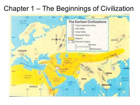 Chapter 1 – The Beginnings of Civilization. The Big Picture: As early humans slowly spread from Africa to other parts of the world, they struggled to.