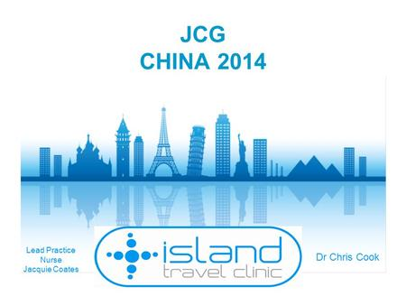 JCG CHINA 2014 Lead Practice Nurse Jacquie Coates Dr Chris Cook.