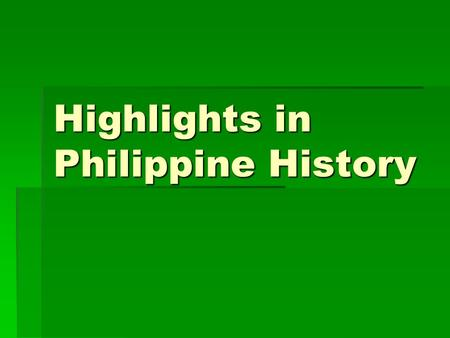 Highlights in Philippine History. Tabon Caves  In western Palawan – Dr. Robert Fox discovered in 1962, a fossilized skullcap, 22,000 years old.  Tabon.