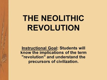 neolithic revolution and age of exploration Dbq - neolithic revolution, age of exploration, fall of communism choose 2 and explain why its a turning point,.