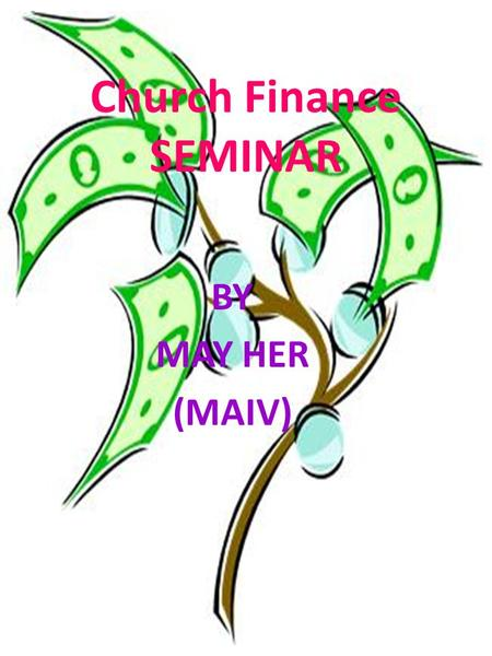 Church Finance SEMINAR BY MAY HER (MAIV). Bible A.Pay Taxes, Romans 13:1-7 Must pay Taxes, Romans 13: 6, 7 This is also why you pay taxes, for the authorities.