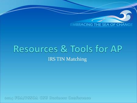 IRS TIN Matching. Agenda IRS TIN Matching Program Registration Process Demonstration Questions.