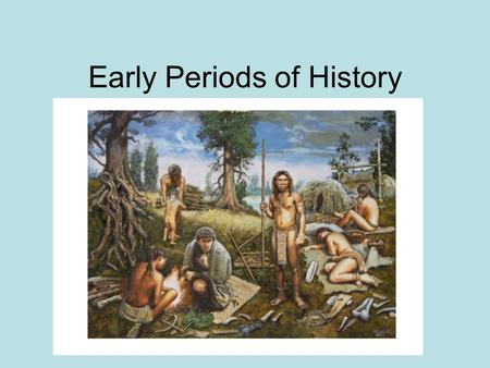 Early Periods of History