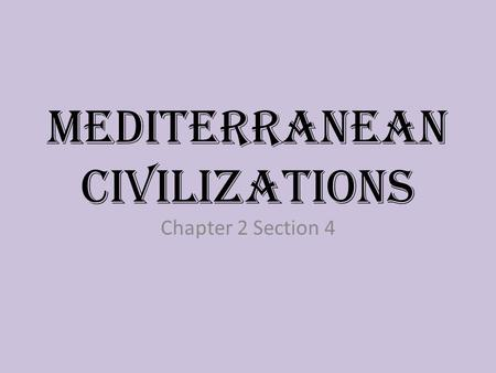 Mediterranean Civilizations Chapter 2 Section 4. Rising Cities As the Empire of Hammurabi was raising and falling. City-Sate on the shores of the Mediterranean.
