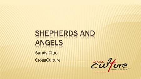 Sandy Citro CrossCulture. 1 Inasmuch as many have undertaken to compile a narrative of the things that have been accomplished among us, 2 just as those.