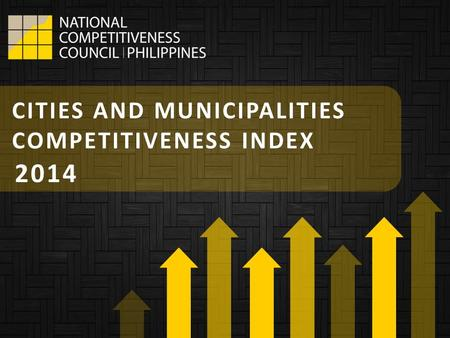 CITIES AND MUNICIPALITIES COMPETITIVENESS INDEX 2014.