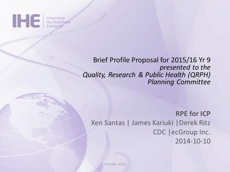 Brief Profile Proposal for 2015/16 Yr 9 presented to the Quality, Research & Public Health (QRPH) Planning Committee RPE for ICP Xen Santas | James Kariuki.