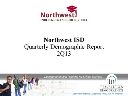 Northwest ISD Quarterly Demographic Report 2Q13. Texas has had a job growth of 31.5 percent since 1995. Almost triple the nationwide growth of 12 percent.