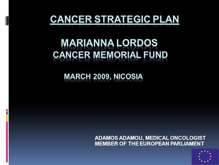 ADAMOS ADAMOU, MEDICAL ONCOLOGIST MEMBER OF THE EUROPEAN PARLIAMENT.