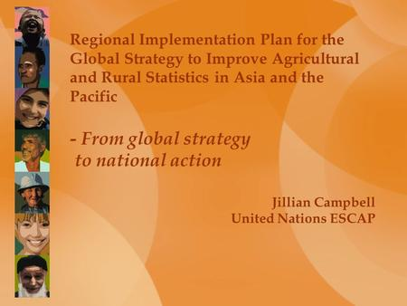 Regional Implementation Plan for the Global Strategy to Improve Agricultural and Rural Statistics in Asia and the Pacific - From global strategy to national.