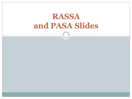 RASSA and PASA Slides. A Case Study Interagency Cooperation with each other and with for Profit and Non-Profit Sectors.
