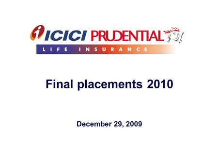 Final placements 2010 December 29, 2009. Works with business teamsusing tools like Agency Alternate Distribution Sales support HR Customer service & operations.