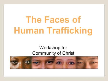 The Faces of Human Trafficking Workshop for Community of Christ.