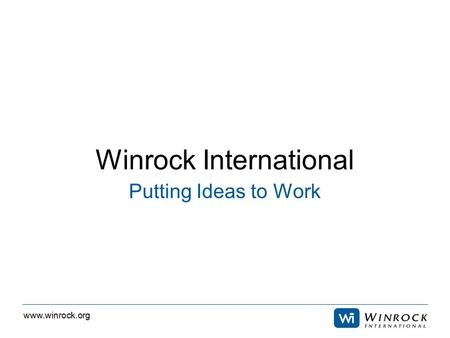 Www.winrock.org Winrock International Putting Ideas to Work.