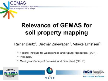 1 1) Federal Institute for Geosciences and Natural Resources (BGR) 2) INTERRA 3) Geological Survey of Denmark and Greenland (GEUS) Rainer Baritz 1, Dietmar.