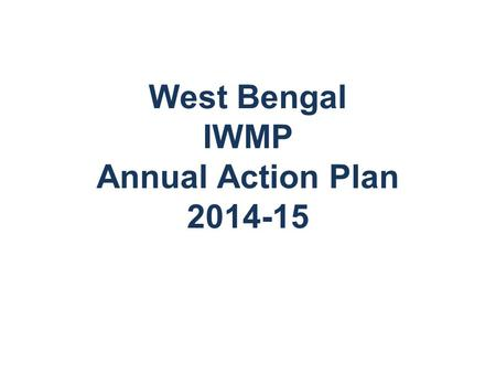 West Bengal IWMP Annual Action Plan