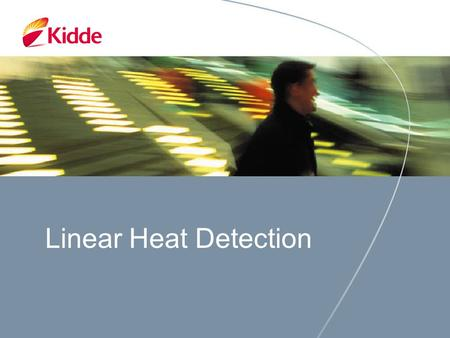 Linear Heat Detection. Temperature Related Risk Protection Data supplied by fire insurance companies indicates that most industrial fires are caused by.