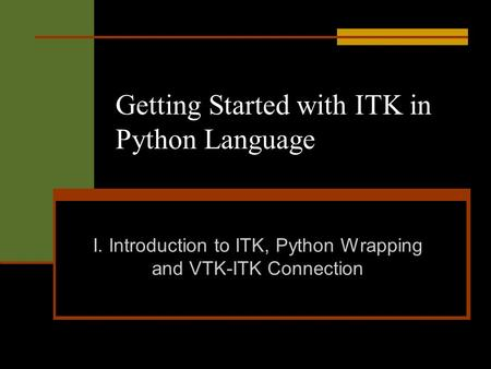 Getting Started with ITK in Python Language