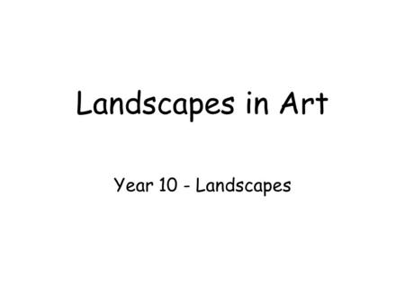 Landscapes in Art Year 10 - Landscapes. Landscapes Landscapes are pictures that show a glimpse or a snapshot of the environment. Landscapes have been.