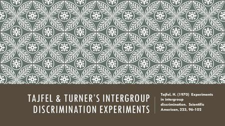 Tajfel & Turner's intergroup discrimination experiments