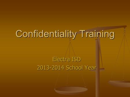 Confidentiality Training Electra ISD 2013-2014 School Year.