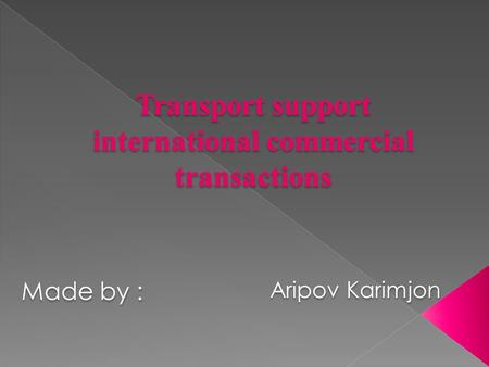 Transport support international commercial transactions