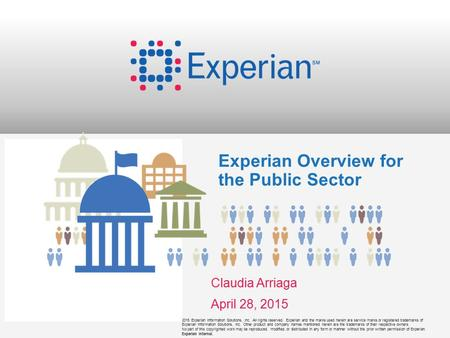 ©2015 Experian Information Solutions, Inc. All rights reserved. Experian and the marks used herein are service marks or registered trademarks of Experian.