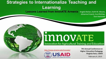 Strategies to Internationalize Teaching and Learning Lessons Learned from InnovATE Armenia  Angela Neilan, Keith M. Moore,