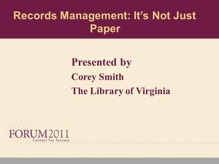 Records Management: It's Not Just Paper