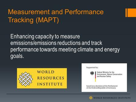 Measurement and Performance Tracking (MAPT) Enhancing capacity to measure emissions/emissions reductions and track performance towards meeting climate.
