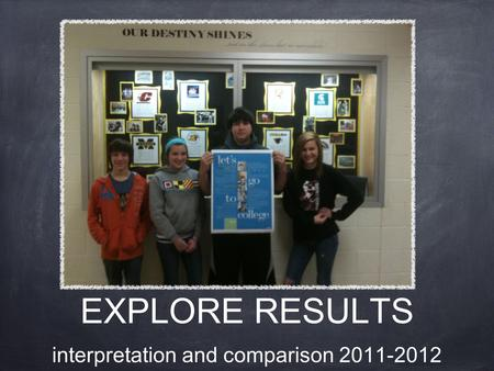 EXPLORE RESULTS interpretation and comparison 2011-2012.