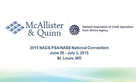 2015 NACS-FSA/NASE National Convention June 28 - July 3, 2015 St. Louis, MO.