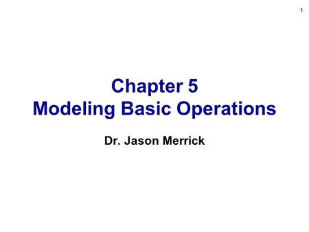 Chapter 5 Modeling Basic Operations