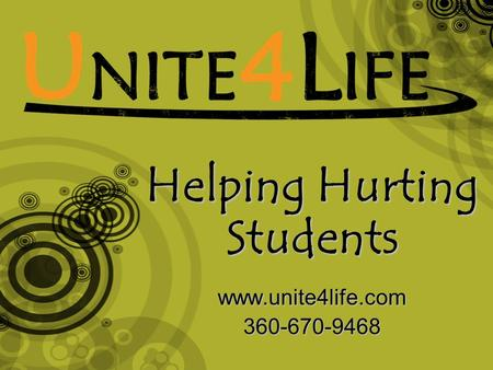 Helping Hurting Students www.unite4life.com360-670-9468.