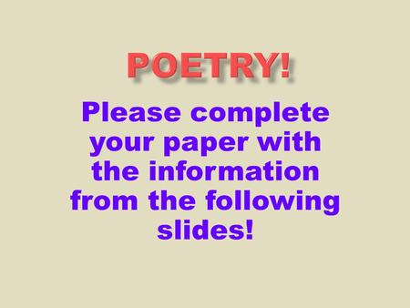 Please complete your paper with the information from the following slides!