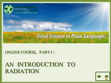 ONLINE COURSE, PART I : AN INTRODUCTION TO RADIATION.