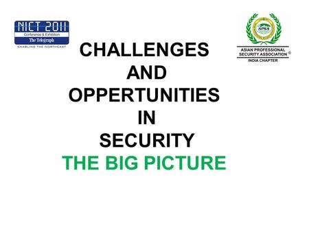 CHALLENGES AND OPPERTUNITIES IN SECURITY THE BIG PICTURE.