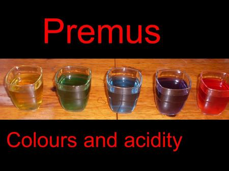 Premus Colours and acidity.